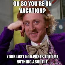 On Vacation Meme - 33 most hilarious travel related memes adventure seeker