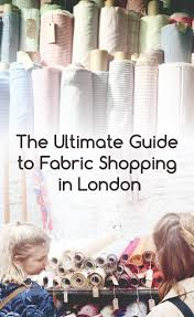 the ultimate guide to fabric shopping in london a pick of our