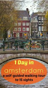 one day in amsterdam self guided walking tour 15 sights to see