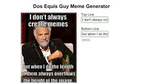 Dos Equis Man Meme Generator - meme generator most interesting man 28 images the most