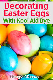 decorating easter eggs with kool aid dye living on a dime