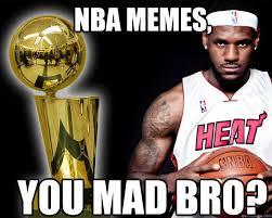 Nba Memes Lebron - nba memes you mad bro lebron james you mad quickmeme
