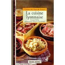cuisine lyonnaise la cuisine lyonnaise poche françois mailhes etienne heimermann