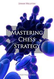 Mastering Chess Strategy Johan Hellsten 9781857446487 Amazon