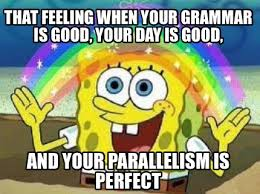 Grammar Meme Generator - meme creator that feeling when your grammar is good your day is