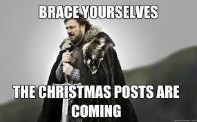 Brace Yourselves Meme - brace yourself christmas meme festival collections