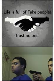 Trust Memes - trust nobody by haters meme center