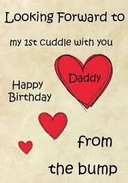1st cuddle daddy from bump happy birthday a5 personalised greeting