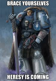 Brace Yourselves Meme Generator - brace yourselves heresy is coming space marine meme generator