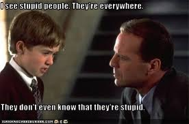 Stupid People Everywhere Meme - i see stupid people they re everywhere they don t even know that