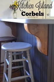 Kitchen Island Corbels Kitchen Makeover Corbels For The Island My Pin This Corbel Ideas
