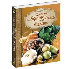 cuisiner des legumes cuisiner les légumes et les fruits d antan