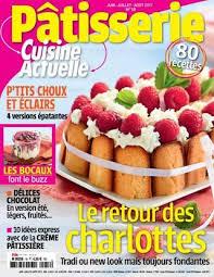 magasine cuisine magazine cuisine actuelle patisserie juin aout 2017 cuisine