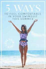 comfortable 5 ways to feel comfortable in your swimsuit this summer the