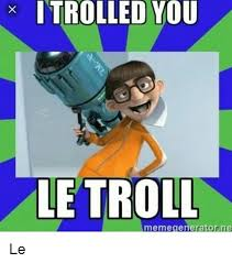 Le Me Meme Generator - introlled you le troll meme generator ne le meme on me me