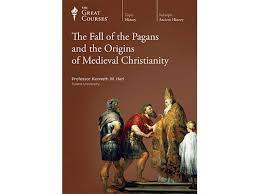 the fall of the pagans and the origins of christianity