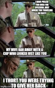 Super Troopers Meme - super troopers imgflip