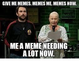 Amber Meme - give me memes memes me memes now amber mea meme needing alot now