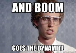 Boom Meme - boom goes the dynamite boom goes the dynamite know your meme