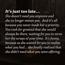 moving on quotes way too damn late and i don t need you