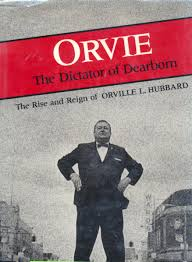 halloween city dearborn orvie the dictator of dearborn great lakes books david l good