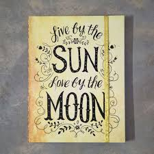 live by the sun by the moon journal