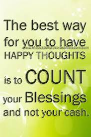 words of wisdom for the happy motivational words of wisdom today count your blessings and think