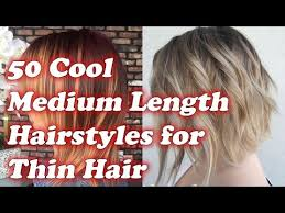 ways to style chin length thin hair 50 cool medium length hairstyles for thin hair youtube
