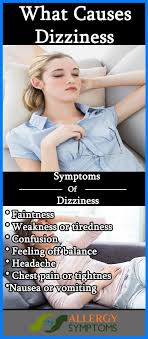 light headed dizzy weak nauseous dizziness causes symptoms and treatment allergy symptoms