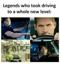 New Driver Meme - legends who took driving to a whole new level driving meme on me me