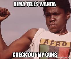 Wanda Meme - nima tells wanda check out my guns niggas be like meme make a meme