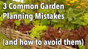 3 common garden planning mistakes the organic garden spot