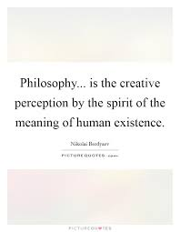 philosophy is the creative perception by the spirit of the