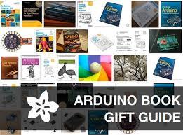 books learn arduino u2013 adafruit electronics gift guide