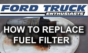 how to replace the fuel filter on ford f 250 and f 350 super duty