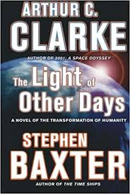 the light of other days the light of other days a novel of the transformation of humanity