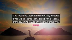 i m gunna a time gram parsons quote the time i lose i drink whiskey second