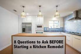 8 questions to ask before starting a kitchen remodel real life notes