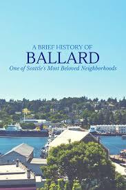 Map Of Seattle Neighborhoods by A Brief History Of Ballard One Of Seattle U0027s Beloved Neighborhoods