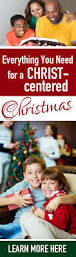christ centered christmas family traditions resources christ