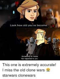 Star Wars 7 Memes - look how old you ve become 7 something far worse has happened to you
