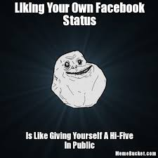 Your Own Meme - liking your own facebook status create your own meme