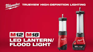 Milwaukee Lights Milwaukee M12 U0026 M18 Led Lantern Flood Lights Youtube