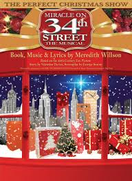 miracle on 34th street musical u2013 uk premiere u2013 musical theatre review