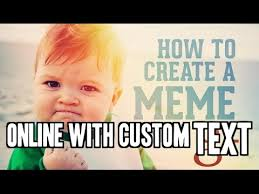Your Own Meme - how to create your own meme with custom text online youtube