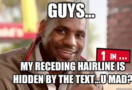Receding Hairline Meme - guys my receding hairline is hidden by the text u mad