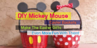 mickey mouse easter baskets make the easter gifts even more with diy mickey mouse easter