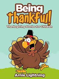 being thankful thanksgiving stories for children kindle edition