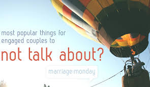 things for couples what do engaged couples not talk about marriage monday