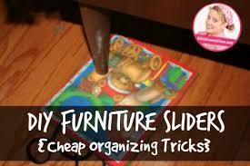 diy furniture moving sliders cheap organizing tricks a slob